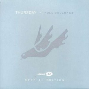 Thursday / Full Collapse (SPECIAL EDITION)