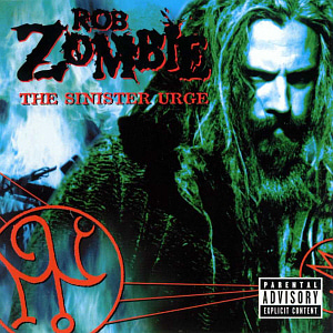 Rob Zombie / The Sinister Urge