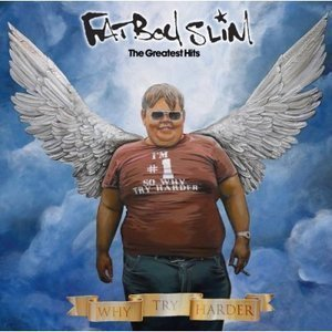 Fatboy Slim / The Greatest Hits - Why Try Harder