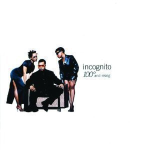 Incognito / 100 Degrees & Rising