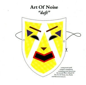 Art Of Noise / Daft