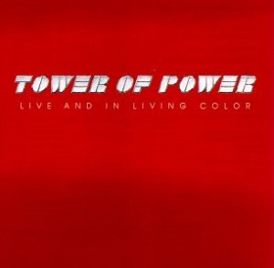 Tower Of Power ‎/ Live And In Living Color
