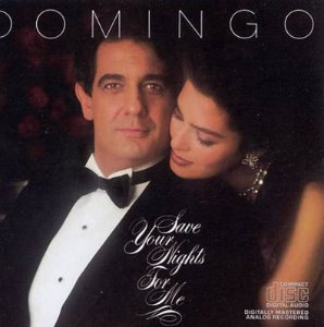 Placido Domingo ‎/ Save Your Nights For Me