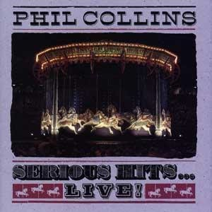 Phil Collins / Serious Hits…Live!