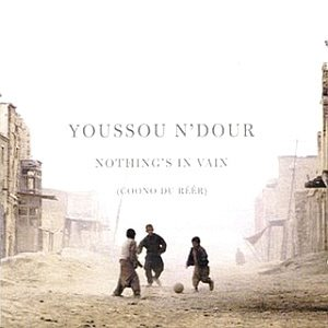 Youssou N'Dour / Nothing's In Vain (Coono Du Reer)