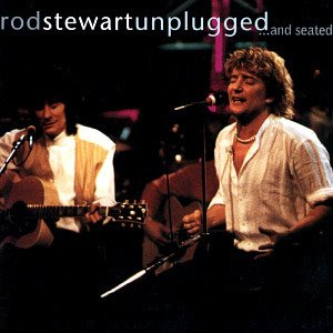 Rod Stewart / Unplugged... And Seated