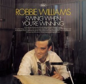 Robbie Williams / Swing When You're Winning