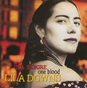 Lila Downs ‎/ Una Sangre One Blood