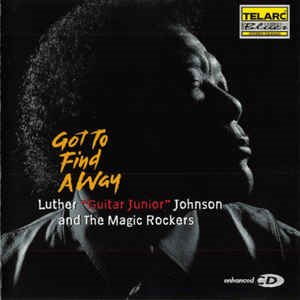 "Luther ""Guitar Junior"" Johnson And The Magic Rockers ‎/ Got To Find A Way (홍보용)"