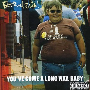 Fatboy Slim / You've Come A Long Way, Baby