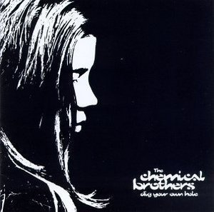 Chemical Brothers / Dig Your Own Hole