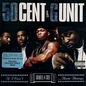 50 Cent & G Unit / If I Can't / Poppin' Them Thangs (SINGLE)