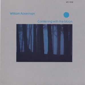 William Ackerman / Conferring With The Moon