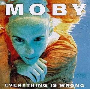 Moby / Everything Is Wrong