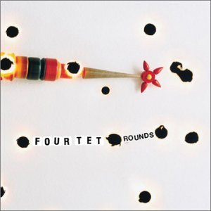 Four Tet / Rounds
