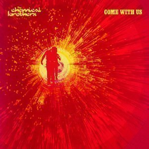 Chemical Brothers / Come With Us