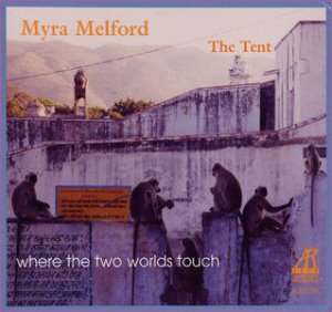Myra Melford The Tent / Where The Two Worlds Touch (DIGI-PAK)