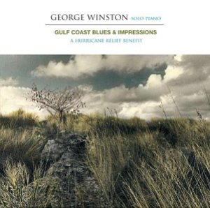 George Winston / Gulf Coast Blues & Impressions: A Hurricane Relief Benefit