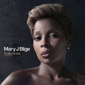 Mary J. Blige / Stronger With Each Tear