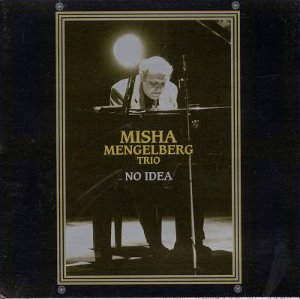 Misha Mengelberg Trio / No Idea