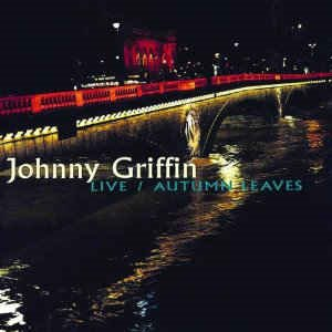 Johnny Griffin / Live / Autumn Leaves