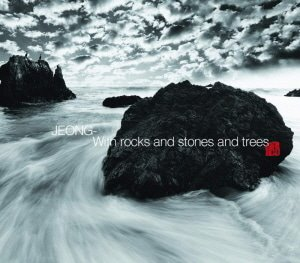 Jeong (정) / With Rocks and Stones and Trees