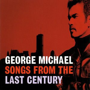 George Michael / Songs From The Last Century