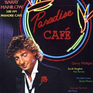 Barry Manilow / 2:00 AM Paradise Cafe (REMASTERED)