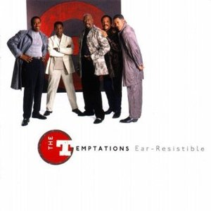 Temptations / Ear-Resistable