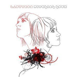 Ladytron / Witching Hour
