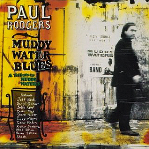 Paul Rodgers / A Tribute To Muddy Waters
