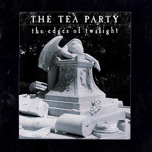 Tea Party / The Edges of Twilight