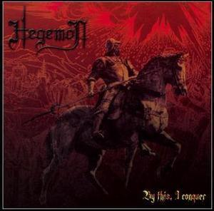 Hegemon / By This I Conquer