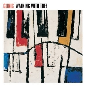 Clinic / Walking With Thee