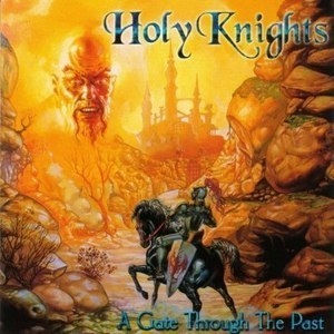 Holy Knights / A Gate Through The Past (DIGI-PAK)