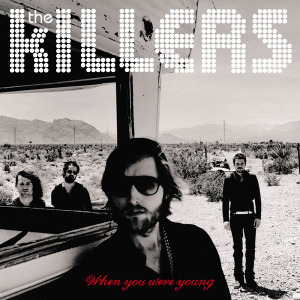 Killers / When You Were Young (SINGLE)