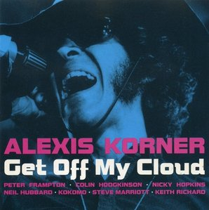 Alexis Korner / Get Off My Cloud
