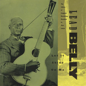 Lead Belly / Let It Shine On Me