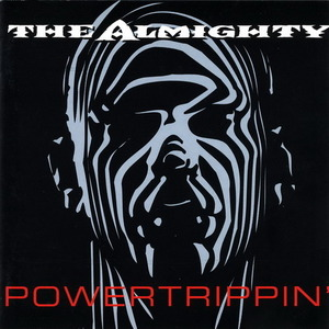 Almighty / Powertrippin'