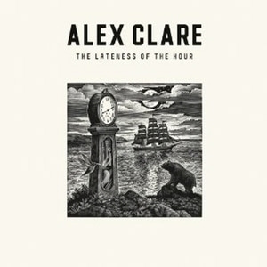 Alex Clare / The Lateness Of The Hour