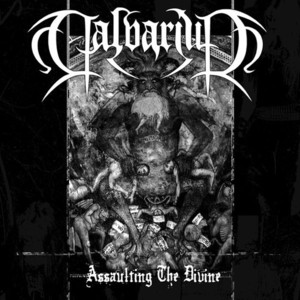 Calvarium / Assaulting The Divine (EP)