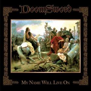 DoomSword / My Name Will Live On (DIGI-PAK)