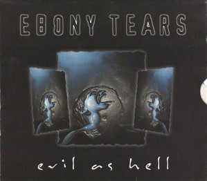 Ebony Tears / Evil As Hell
