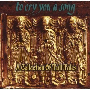 V.A. (Jethro Tull Tribute) / To Cry You A Song: A Collection Of Tull Tales