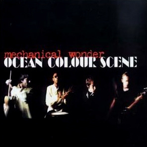 Ocean Colour Scene / Mechanical Wonder (미개봉)