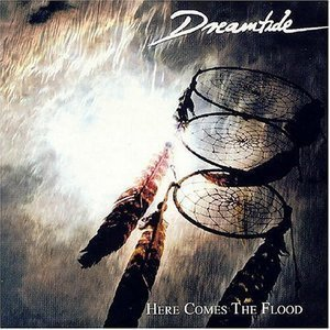 Dreamtide / Here Comes The Flood