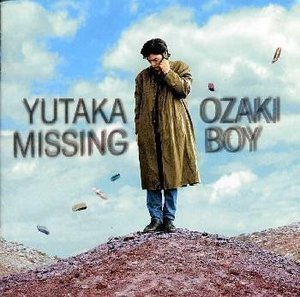 Yutaka Ozaki (오자키 유타카) / Missing Boy (2CD, LIMITED EDITION)
