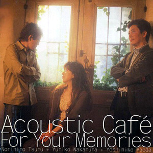 Acoustic Cafe / For Your Memories