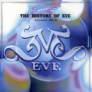 이브(EVE) / The History Of Eve - Live In Seoul 2004